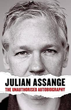 Julian Assange - The Unauthorised Autobiography 9780857863843