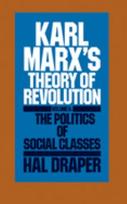 Karl Marx's Theory of Revolution: The Politics of Social Classes 9780853454397