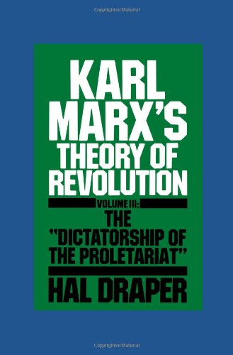 Karl Marx's Theory of Revolution, Volume 3: The