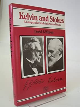 Kelvin and Stokes, a Comparative Study in Victorian Physics