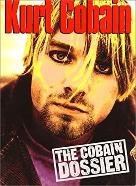 Kurt Cobain: The Cobain Dossier 9780859652254