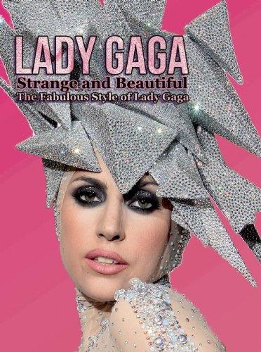 Lady Gaga: Strange and Beautiful: The Fabulous Style of Lady Gaga 9780859654722