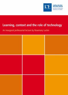 Learning, Context and the Role of Technology 9780854738465