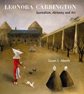 Leonora Carrington: Surrealism, Alchemy and Art 9780853319085