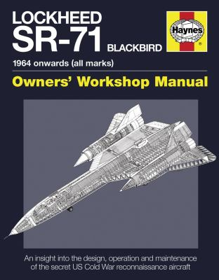 Haynes Lockheed Sr-71 Blackbird: 1964 Onwards 9780857331564