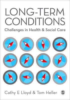 Long-Term Conditions: Challenges in Health and Social Care 9780857027504