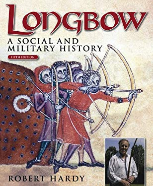 Longbow - 5th Edition: A Social and Military History 9780857332486