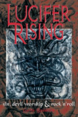 Lucifer Rising: Sin, Devil Worship, and Rock'n'roll 9780859653787