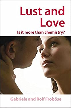 Lust and Love: Is It More Than Chemistry?