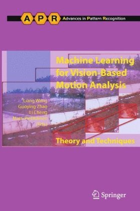 Machine Learning for Vision-Based Motion Analysis: Theory and Techniques 9780857290564
