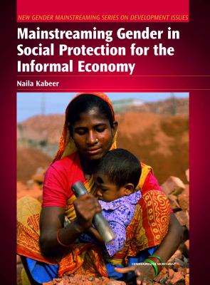 Mainstreaming Gender in Social Protection for the Informal Economy 9780850928402
