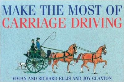 Make the Most of Carriage Driving 9780851316024