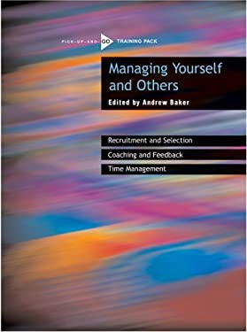 Managing Yourself and Others: Pick-Up-And-Go Training Pack [With CDROM] 9780855985677