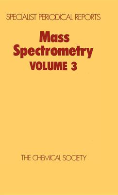 Mass Spectrometry: Volume 3 9780851862781