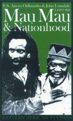 Mau Mau and Nationhood: Arms, Authority and Narration 9780852554845