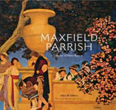 Maxfield Parrish: Master of Make-Believe 9780856676017