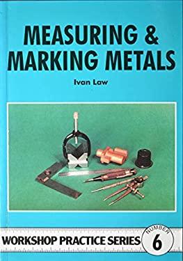 Measuring and Marking Metals. Ivan Law 9780852428412