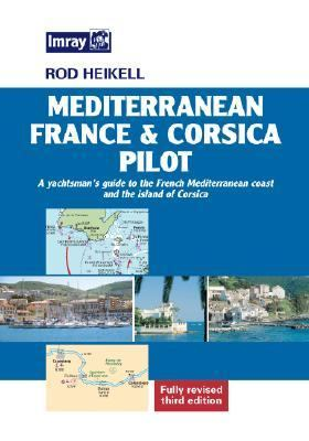 Mediterranean France & Corsica Pilot: A Yachtsman's Guide to the French Mediterranean Coast and the Island of Corsica 9780852886175
