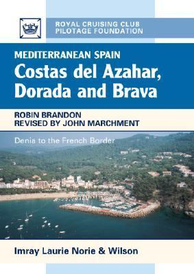 Mediterranean Spain: Costas del Azahar, Dorada and Brava: Denia to the French Border 9780852886212