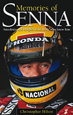 Memories of Senna: Anecdotes and Insights from Those Who Knew Him 9780857332295