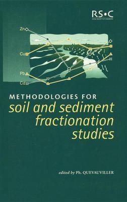 Methodologies for Soil and Sediment Fractionation Studies 9780854044535