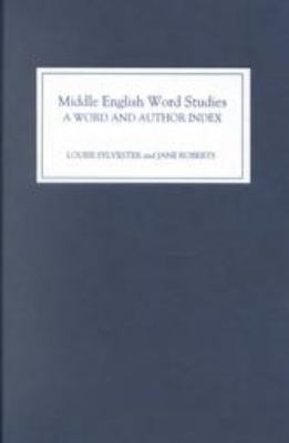 Middle English Word Studies: A Word and Author Index