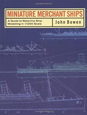 Miniature Merchant Ships: A Guide to Waterline Ship Modelling in 1/1200 Scale 9780851776590