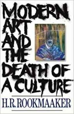 Modern Art and the Death of a Culture 9780851111421
