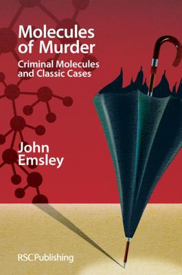 Molecules of Murder: Criminal Molecules and Classic Cases 9780854049653