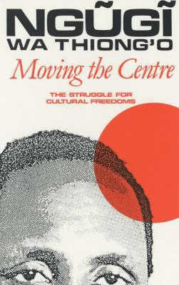 Moving the Centre Moving the Centre Moving the Centre: The Struggle for Cultural Freedoms the Struggle for Cultural Freedoms the Struggle for Cultural 9780852555309