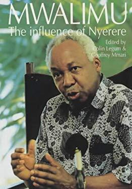 Mwalimu Mwalimu Mwalimu: The Influence of Nyerere the Influence of Nyerere the Influence of Nyerere 9780852553862