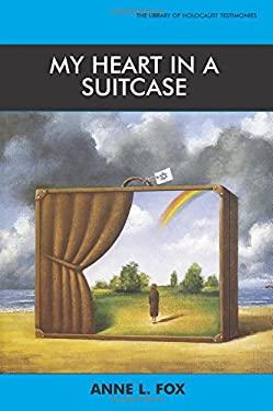 My Heart in a Suitcase - Fox, Anne L. / Anne L Fox
