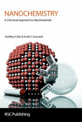 Nanochemistry: A Chemical Approach to Nanomaterials 9780854046645