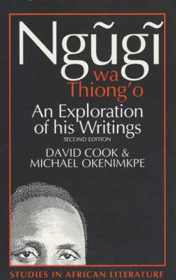 Ngugi Wa Thiong'o: An Exploration of His Writings 9780852555392