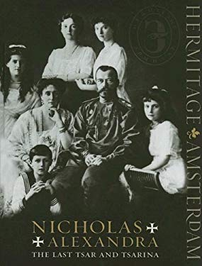 Nicholas and Alexandra: The Last Tsar and Tsarina 9780853319252