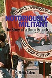 Notoriously Militant: Ford Dagenham and TGWU Branch 1/1107 20457615