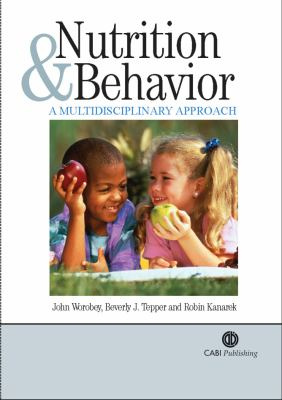 Nutrition and Behavior: A Multidisciplinary Approach 9780851996745