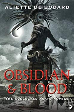 Obsidian & Blood: The Collected Acatl Novles 9780857662361