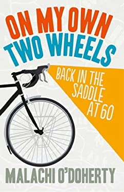 On My Own Two Wheels: Back in the Saddle at 60 9780856408892