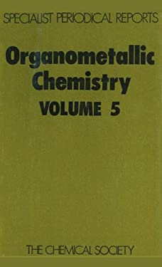 Organometallic Chemistry: Volume 5 9780851865416