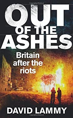Out of the Ashes: Britain After the Riots 9780852652671