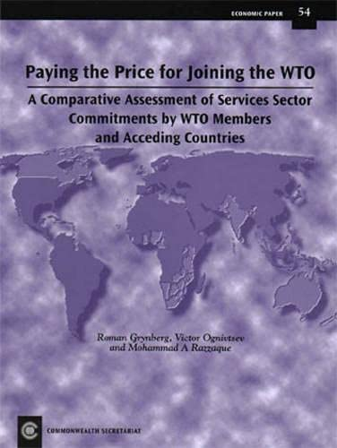 Paying the Price for Joining the WTO: A Comparative Assessment of Services Sector Commitments by WTO Members and Acceding Countries 9780850927504