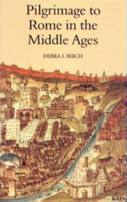Pilgrimage to Rome in the Middle Ages: Continuity and Change 9780851157719