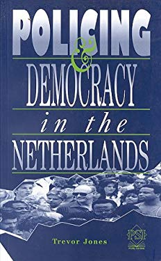 Policing and Democracy in the Netherlands 9780853745815