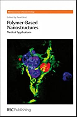 Polymer-Based Nanostructures: Medical Applications 9780854049561