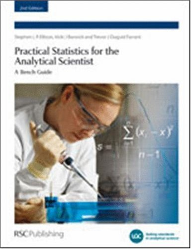 Practical Statistics for the Analytical Scientist: A Bench Guide 9780854041312