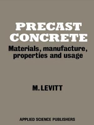 Precast Concrete: Materials, Manufacture, Properties and Usage 9780853349945