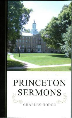 Princeton Sermons: Outlines of Discourses Doctrinal and Practical 9780851512853