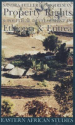 Property Rights and Political Development in Ethiopia and Eritrea, 1941-1974 9780852558362
