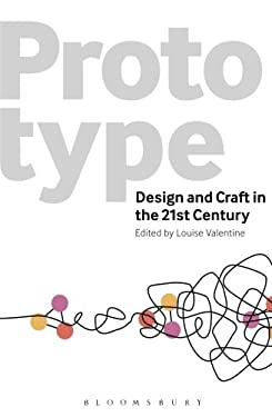 Prototype: Design and Craft in the 21st Century 9780857857729